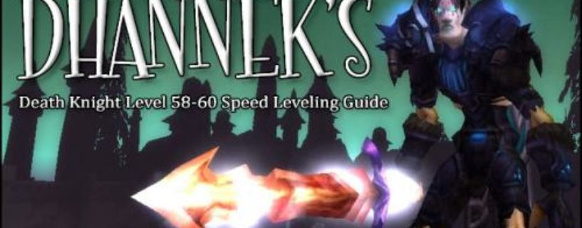 Death Knight Level 58 60 Speed Leveling Guide Wow Pro