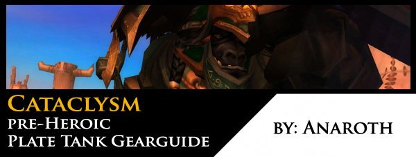 Anaroth's Cataclysm pre-Heroic Plate Tank Gearguide