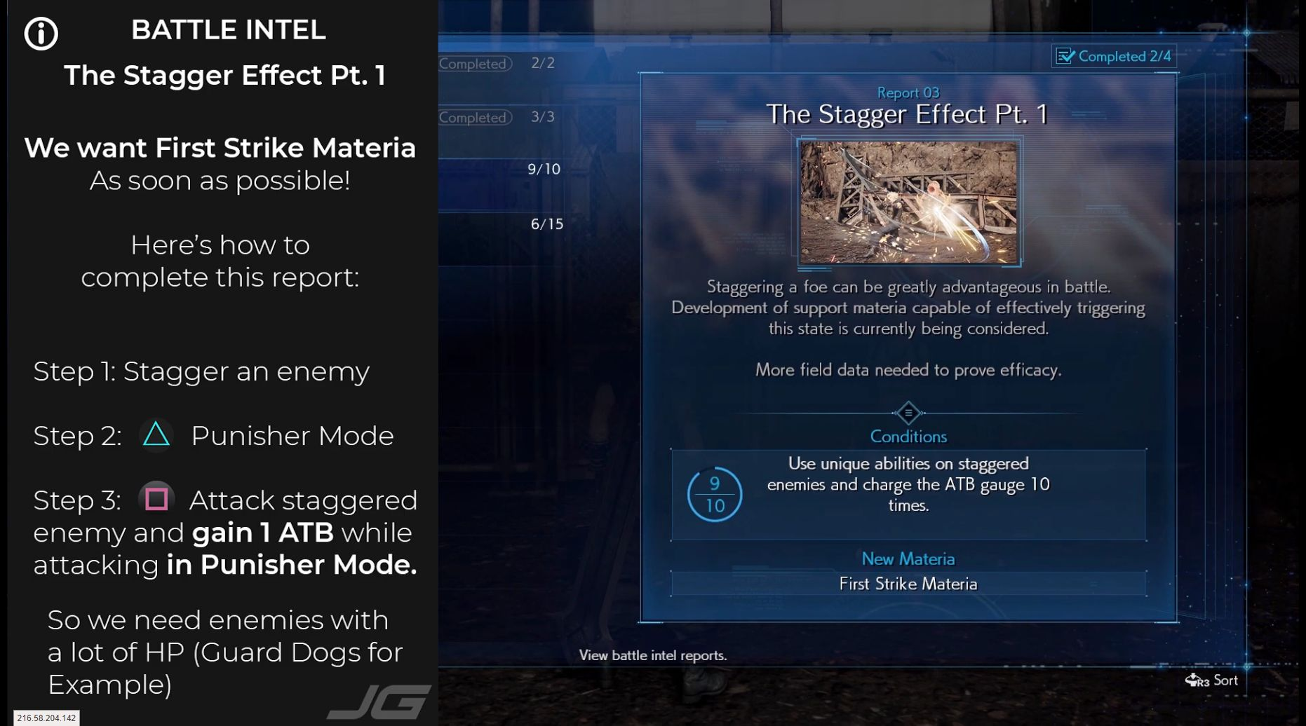 The Stagger Effet Part 1 - We want First Striek Materia ASAP - Here's how to complete this report Step 1 : Stagger an enemy Step 2 : (Triangle) Punisher Mode Step 3 : (Square) Attack the staggered enemy and gain 1 ATB while attacking